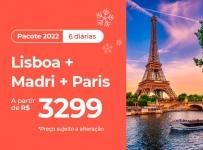 Pacote Lisboa + Madri + Paris – 2022 Aéreo + Hotel + Café da Manhã