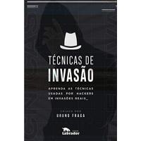 eBook Técnicas de Invasão: Aprenda as Técnicas Usadas por Hackers em Invasões Reais - Bruno Fraga