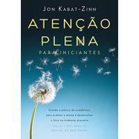 eBook Atenção plena para iniciantes - Jon Kabat-Zinn