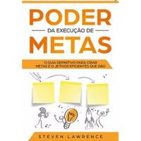 eBook Poder da Execução de Metas - Steven Lawrence