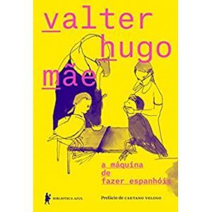 eBook A Máquina de Fazer Espanhóis - Valter Hugo Mãe