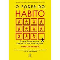 eBook O Poder do Hábito: por que Fazemos o que Fazemos na Vida e Nos Negócios - Charles Duhigg