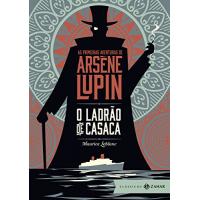 eBook O Ladrão de Casaca: Edição Bolso de Luxo: as Primeiras Aventuras de Arsène Lupin