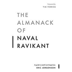 eBook The Almanack of Naval Ravikant: A Guide to Wealth and Happiness (English Edition) - em Inglês