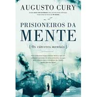 eBook Prisioneiros da mente: Os cárceres mentais - Augusto Cury