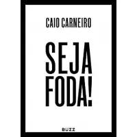 eBook Seja Foda! - Caio Carneiro