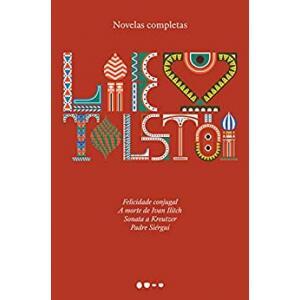 eBook Novelas completas: Felicidade conjugal A morte de Ivan Ilitch Sonata a Kreutzer Padre Siérgui