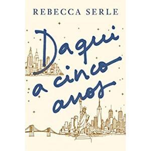 eBook Daqui a cinco anos - Rebecca Serle
