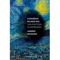 eBook O Demônio do Meio-Dia: Uma Anatomia da Depressão - Andrew Solomon
