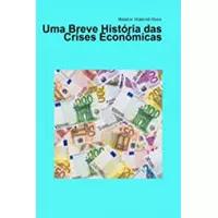 eBook Uma breve história das crises econômicas - Waldon Volpiceli Alves