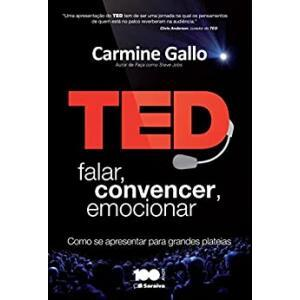 eBook TED - Falar Convencer Emocionar (Como se Apresentar Para Grandes Plateias) - Garmine Gallo