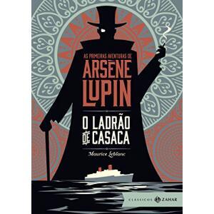 eBook O ladrão de casaca As primeiras aventuras de Arsène Lupin: Bolso de Luxo (Clássicos Zahar) - Maurice Leblanc