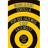 eBook Por Que Fazemos o Que Fazemos? Mario Sergio Cortella