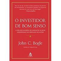 eBook O Investidor de Bom Senso - John C. Bogle