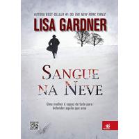 eBook Sangue na neve - Lisa Gardner