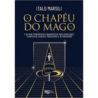 Livro O Chapéu Do Mago - Dr. Italo Marsili