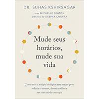 Livro Mude Seus Horários Mude Sua Vida - Suhas Kshirsagar