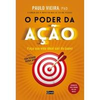 Livro O Poder da Ação Capa Comum - Paulo Vieira