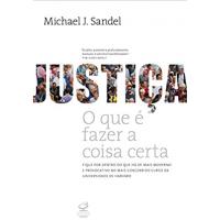 Livro Justiça: O que é fazer a coisa certa - Michael J. Sandel