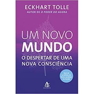 Livro Um Novo Mundo: O Despertar de Uma Nova Consciência - Eckhart Tolle