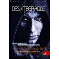 Livro Desintegrados - Neal Shusterman