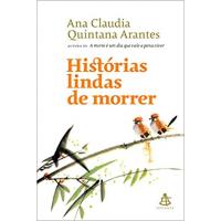 Livro Histórias Lindas de Morrer - Ana Claudia Quintana Arantes