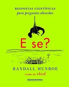 Livro - E se?: Respostas científicas para perguntas absurdas