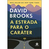 Livro A Estrada Para o Caráter - David Brooks