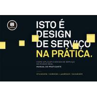 Livro Isto é Design de Serviço na Prática: Como Aplicar o Design de Serviço no Mundo Real - Vários Autores