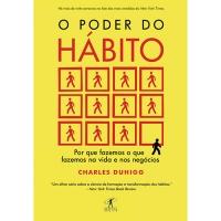 Livro - O Poder do Hábito: Porque Fazemos O Que Fazemos Na Vida e Nos Negócios - Charles Duhigg