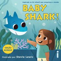 Livro Baby Shark! Capa Dura – Stevie Lewis