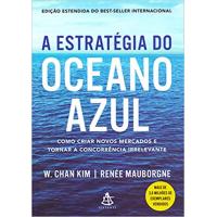 Livro A Estratégia do Oceano Azul - W. Chan Kim e Renée Mauborgne