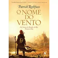 eBook O Nome do Vento (A Crônica do Matador do Rei Livro 1) - Patrick Rothfuss