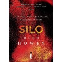 Livro Silo Mentiras Podem Ser Fatais a Verdade Também 1 - Hugh Howey