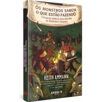 Livro Jogo os Monstros Sabem o Que Estão Fazendo (Capa Dura) - Keith Ammann